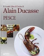 alain ducasse pesce libri cucina ricettari