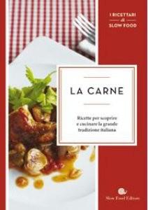 La carne. I Ricettari di Slow Food Libri di cucina