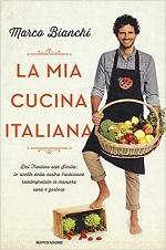 marco bianchi la mia cucina italiana libri ricettari